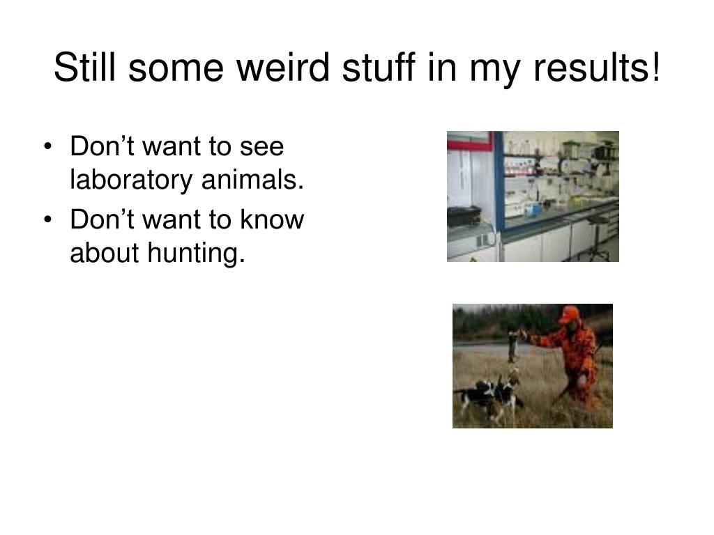 Don't want to see laboratory animals.