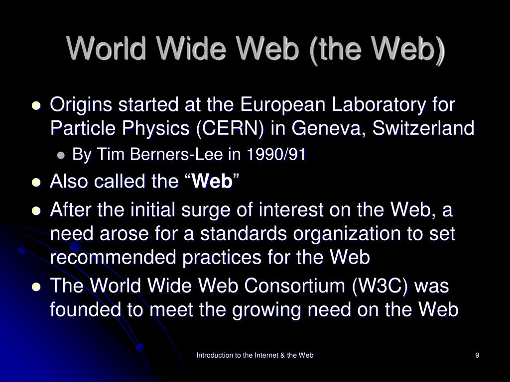 World Wide Web (the Web)