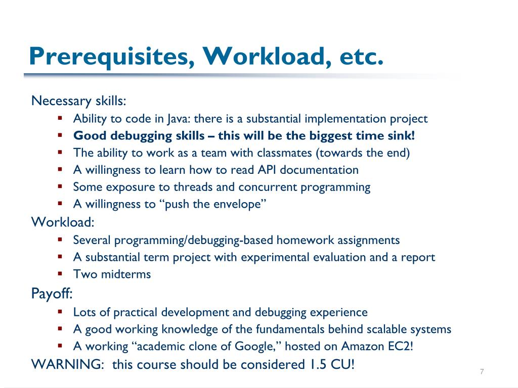 Prerequisites, Workload, etc.