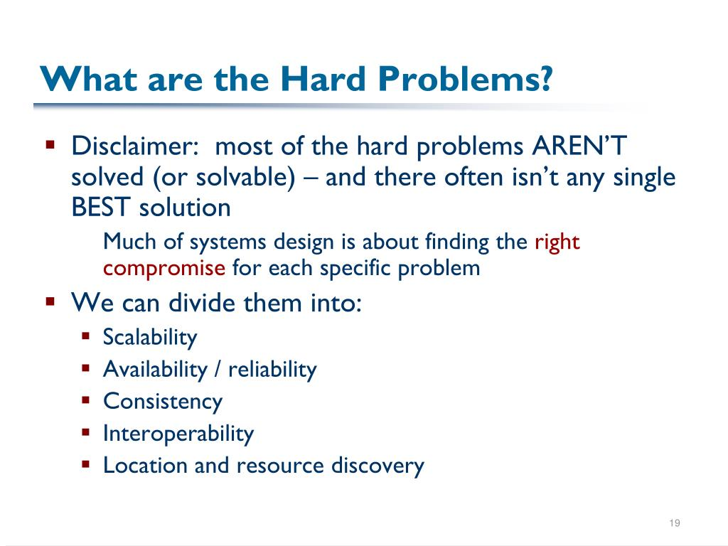 What are the Hard Problems?