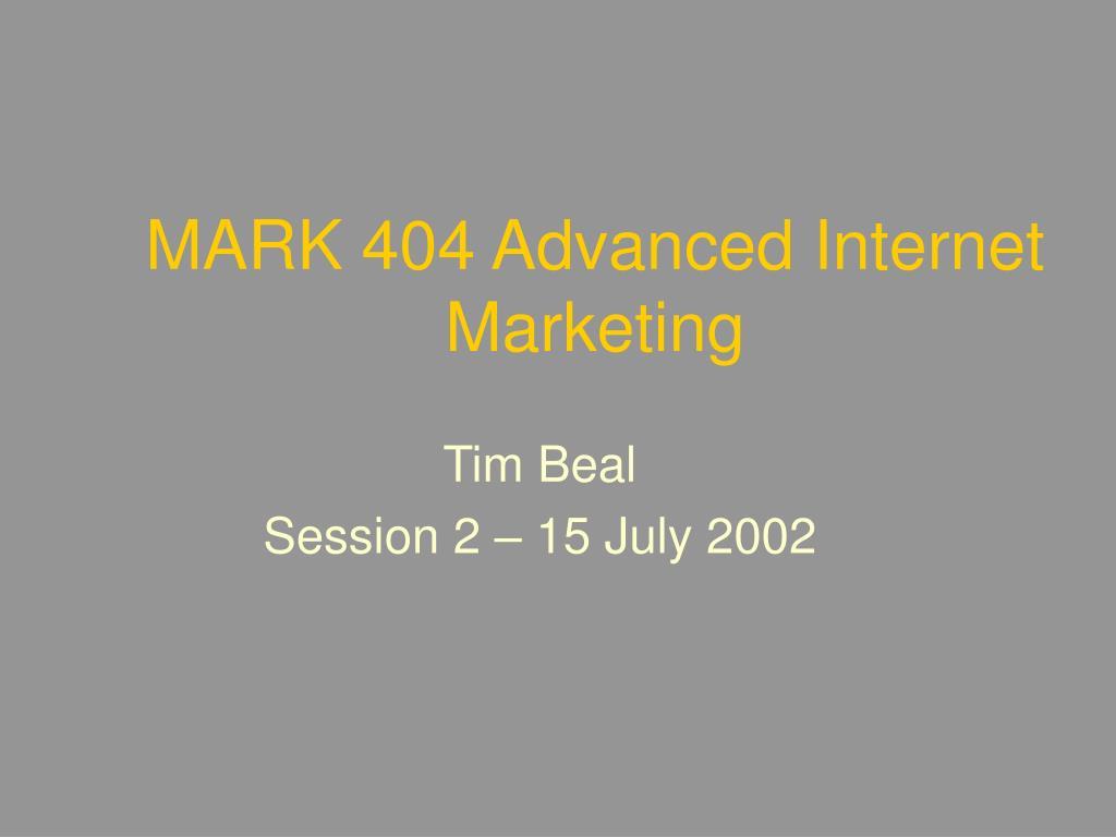 MARK 404 Advanced Internet Marketing