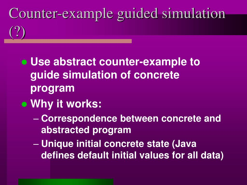 Counter-example guided simulation (?)