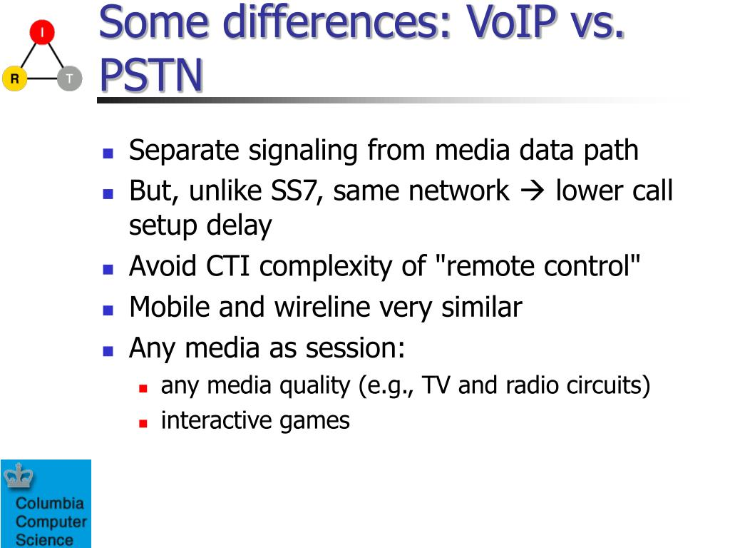 Some differences: VoIP vs. PSTN