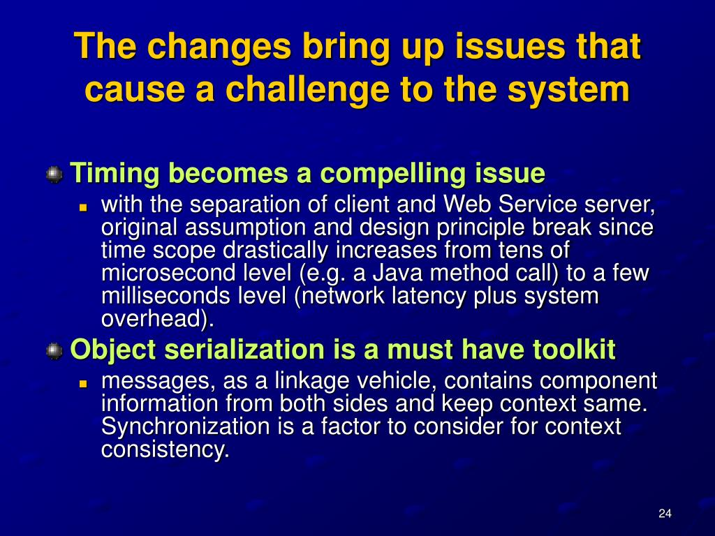 The changes bring up issues that cause a challenge to the system
