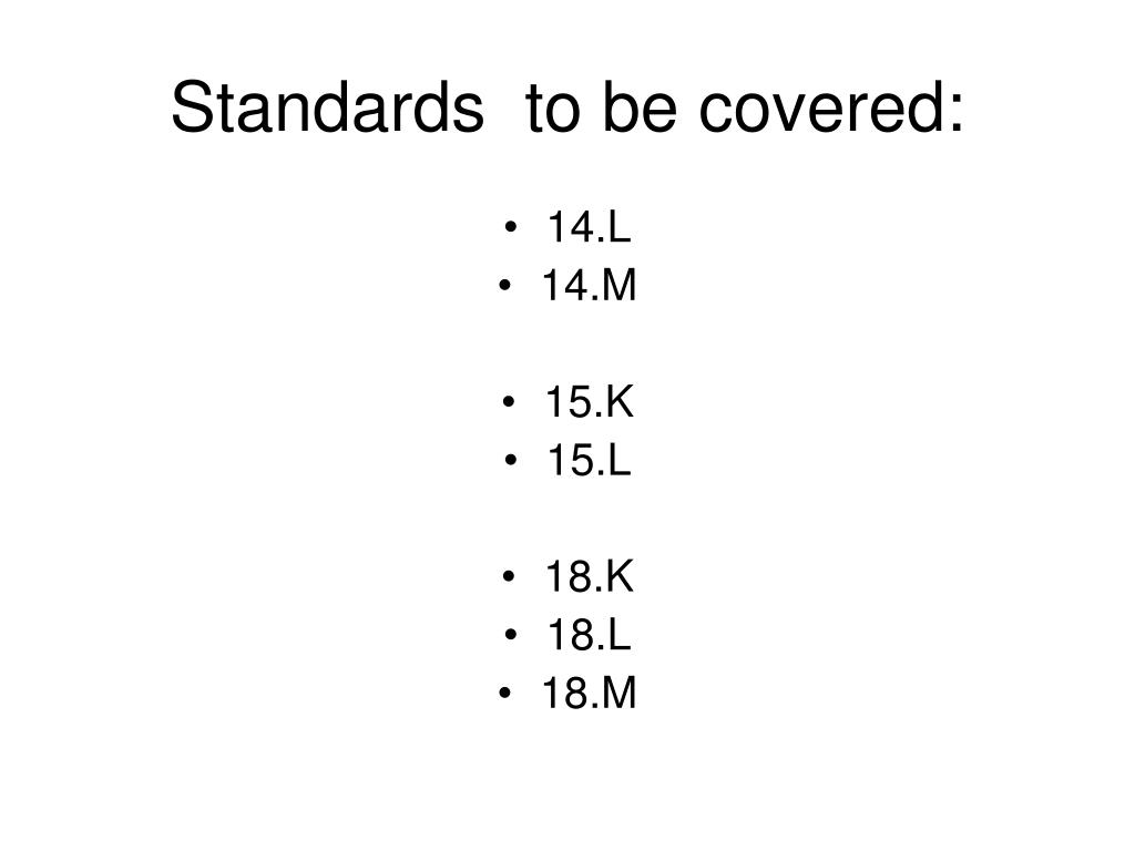Standards  to be covered: