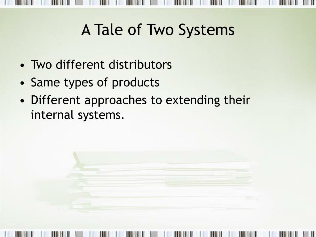 A Tale of Two Systems