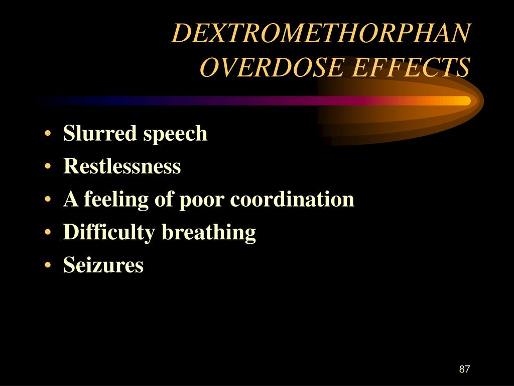 DEXTROMETHORPHAN OVERDOSE EFFECTS