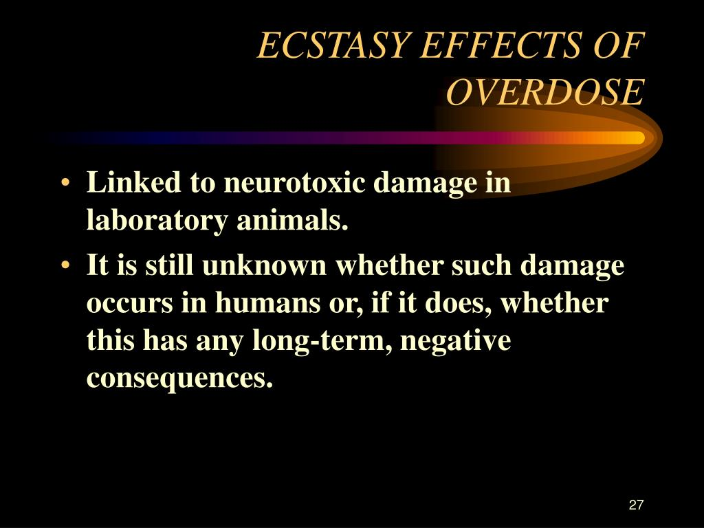 ECSTASY EFFECTS OF OVERDOSE