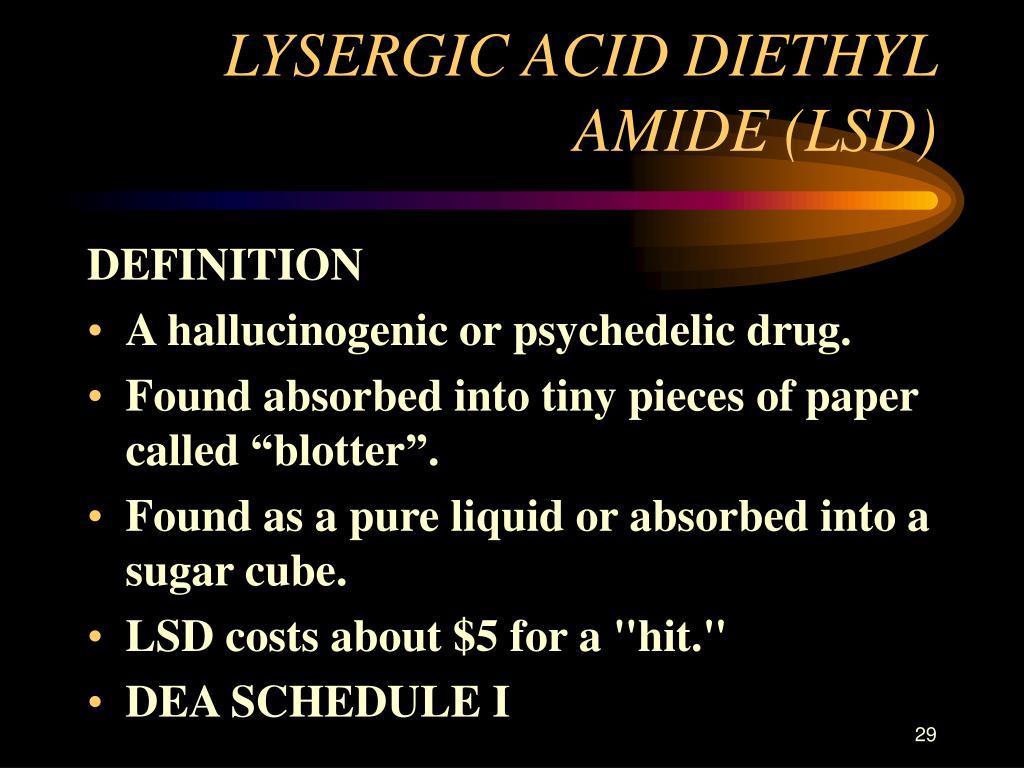 LYSERGIC ACID DIETHYL AMIDE (LSD)