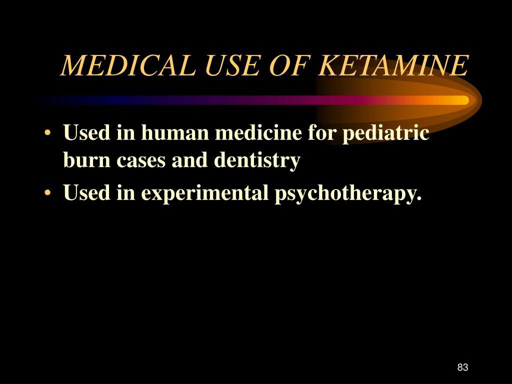 MEDICAL USE OF KETAMINE