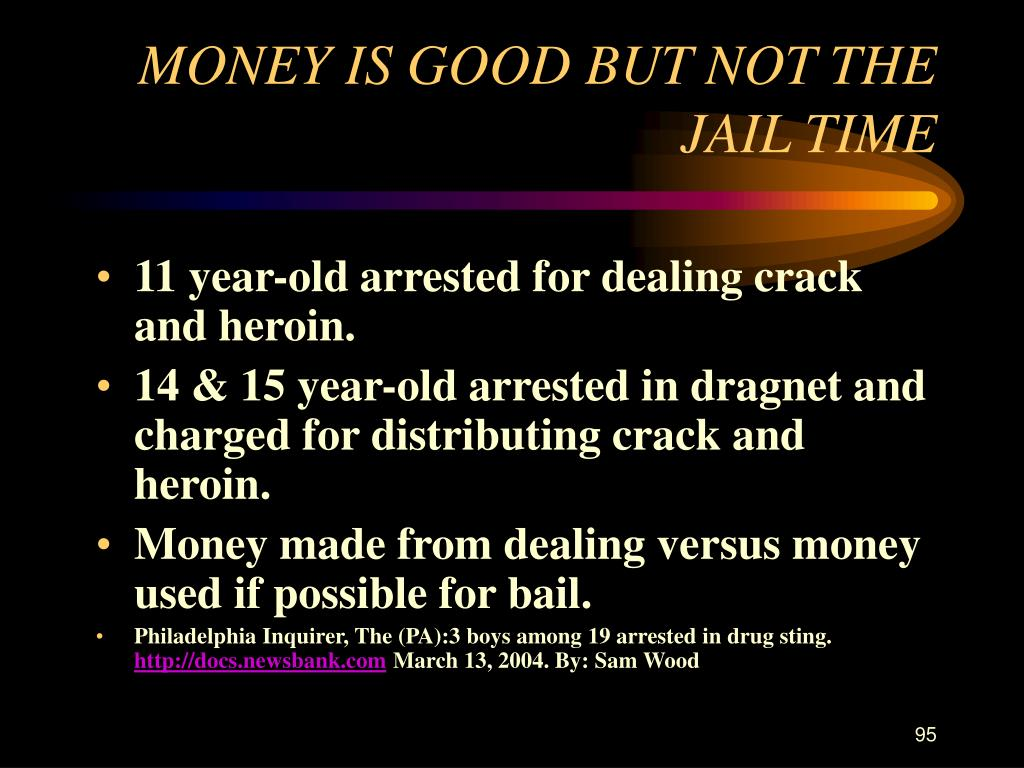 MONEY IS GOOD BUT NOT THE JAIL TIME