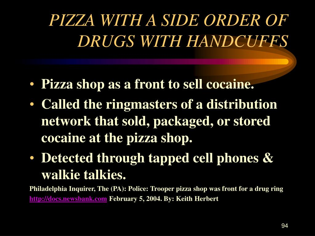 PIZZA WITH A SIDE ORDER OF DRUGS WITH HANDCUFFS