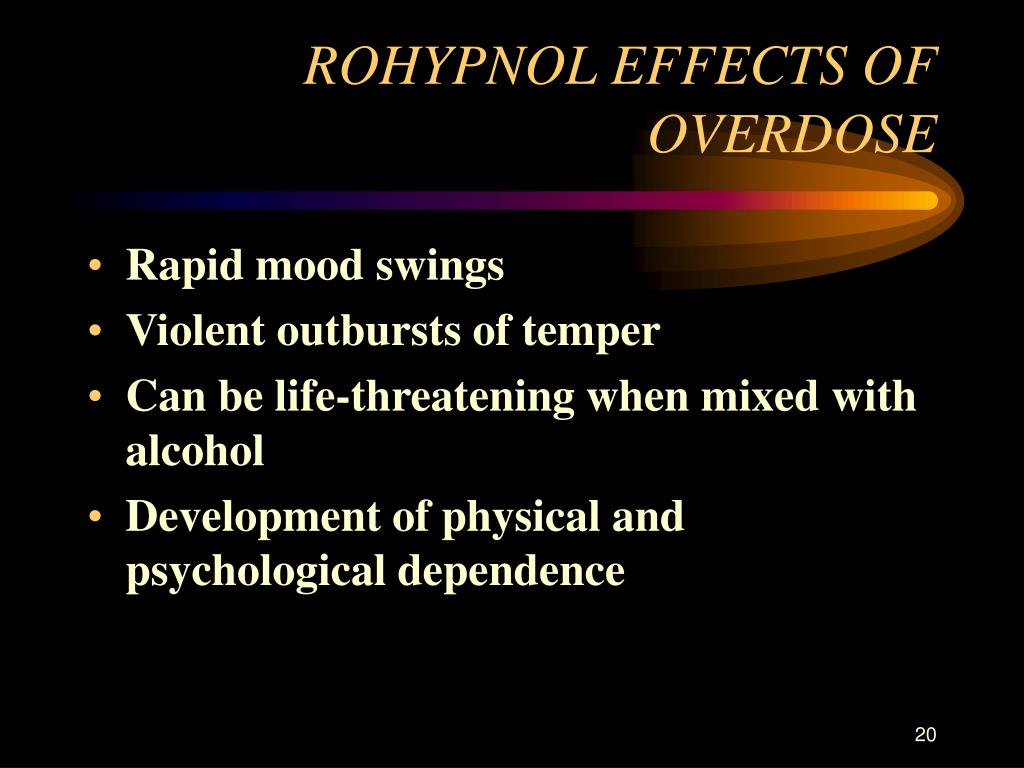 ROHYPNOL EFFECTS OF OVERDOSE