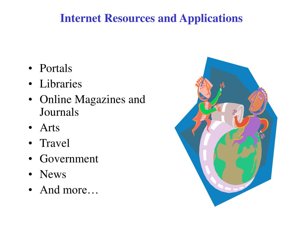 Internet Resources and Applications