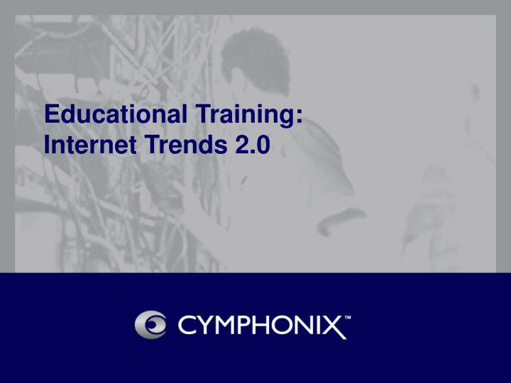 Educational training internet trends 2 0