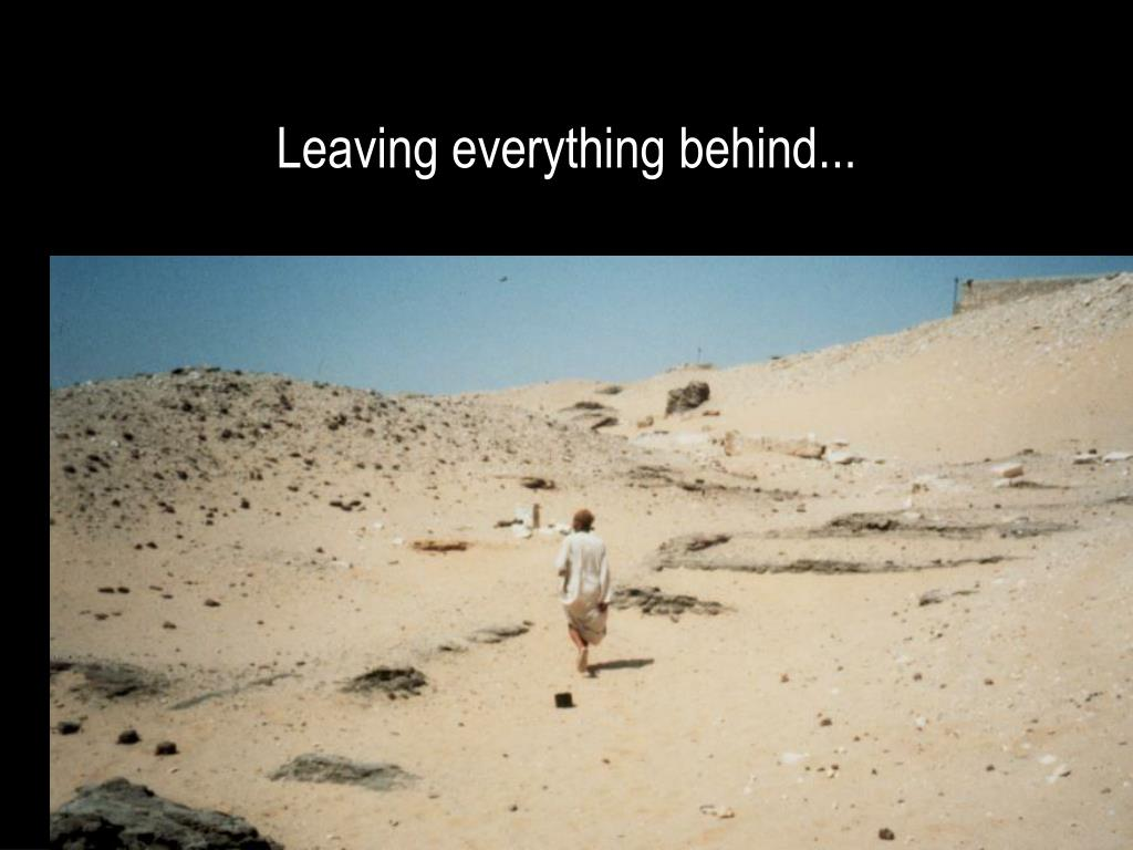 Leaving everything behind...