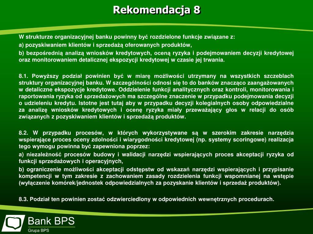 W strukturze organizacyjnej banku powinny być rozdzielone funkcje związane z: