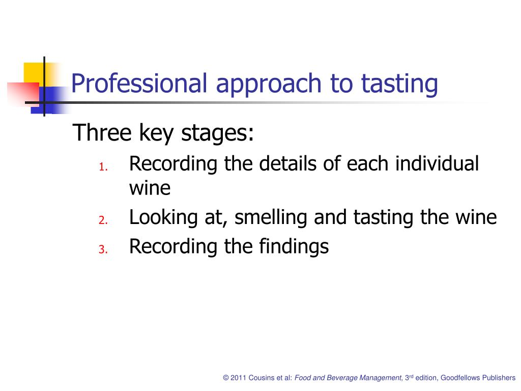 Professional approach to tasting