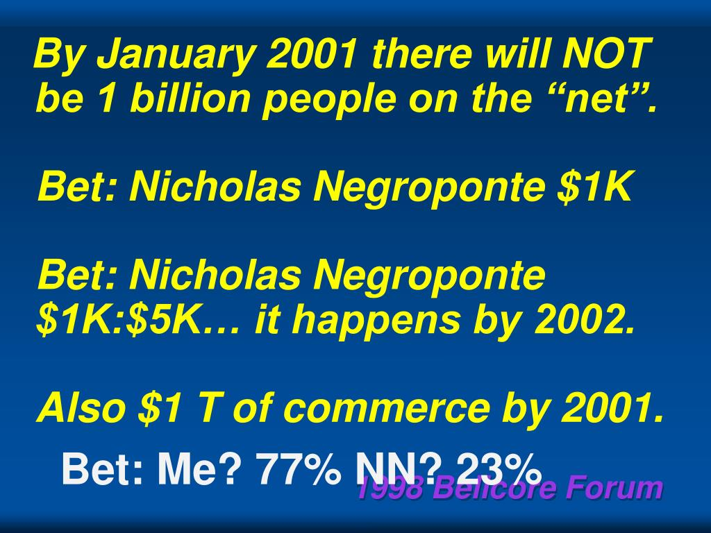 "By January 2001 there will NOT be 1 billion people on the ""net""."