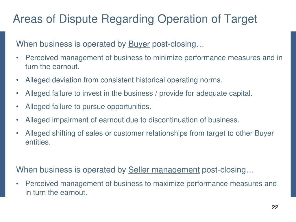Areas of Dispute Regarding Operation of Target