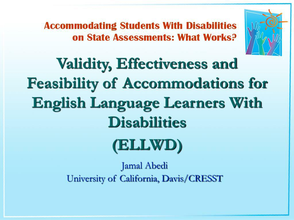 Validity, Effectiveness and Feasibility of Accommodations for English Language Learners With Disabilities