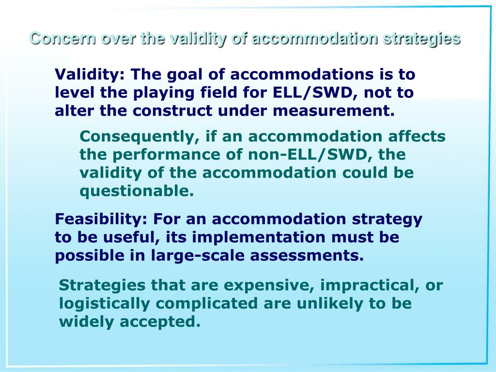 Concern over the validity of accommodation strategies