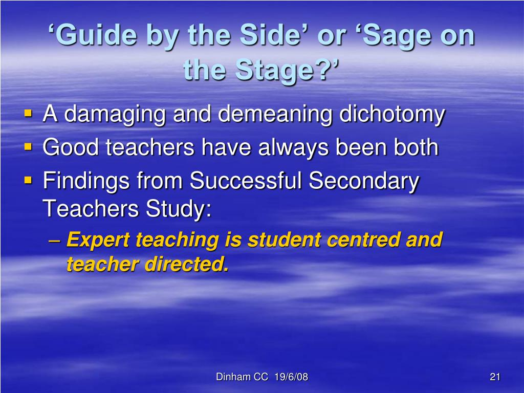 'Guide by the Side' or 'Sage on the Stage?'