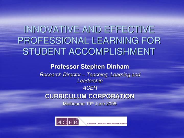 Innovative and effective professional learning for student accomplishment l.jpg