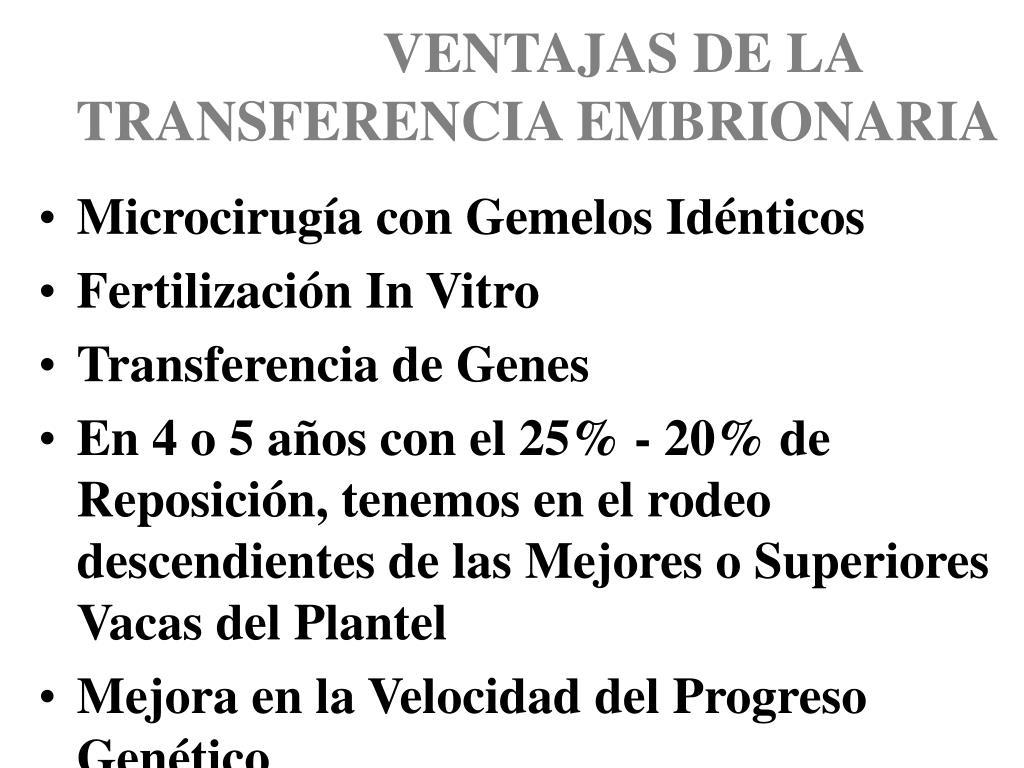 VENTAJAS DE LA TRANSFERENCIA EMBRIONARIA