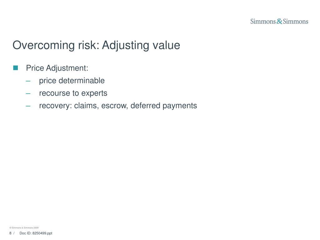 Overcoming risk: Adjusting value