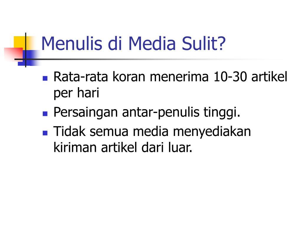 Menulis di Media Sulit?