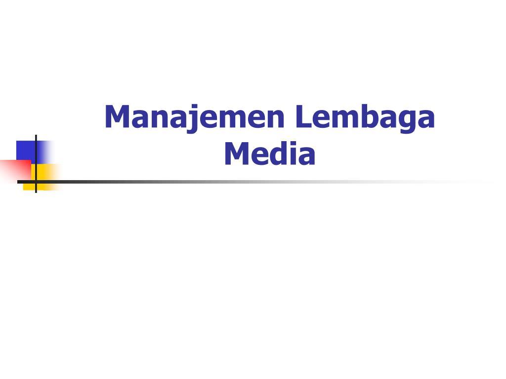 Manajemen Lembaga Media