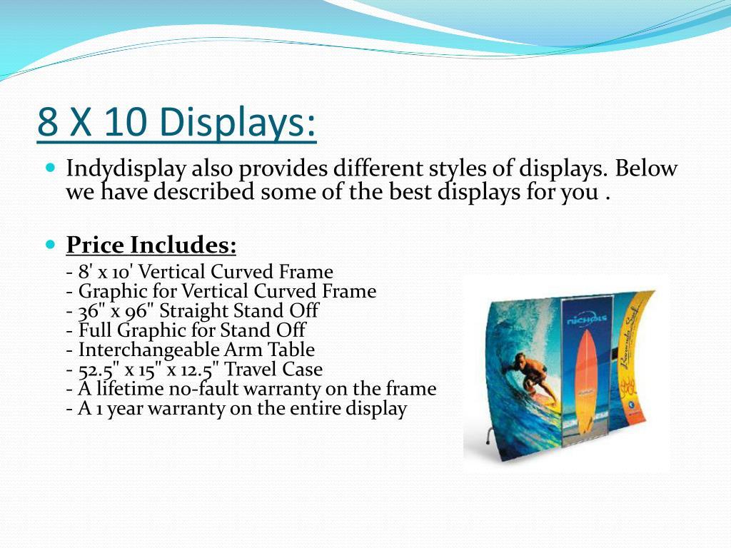 8 X 10 Displays: