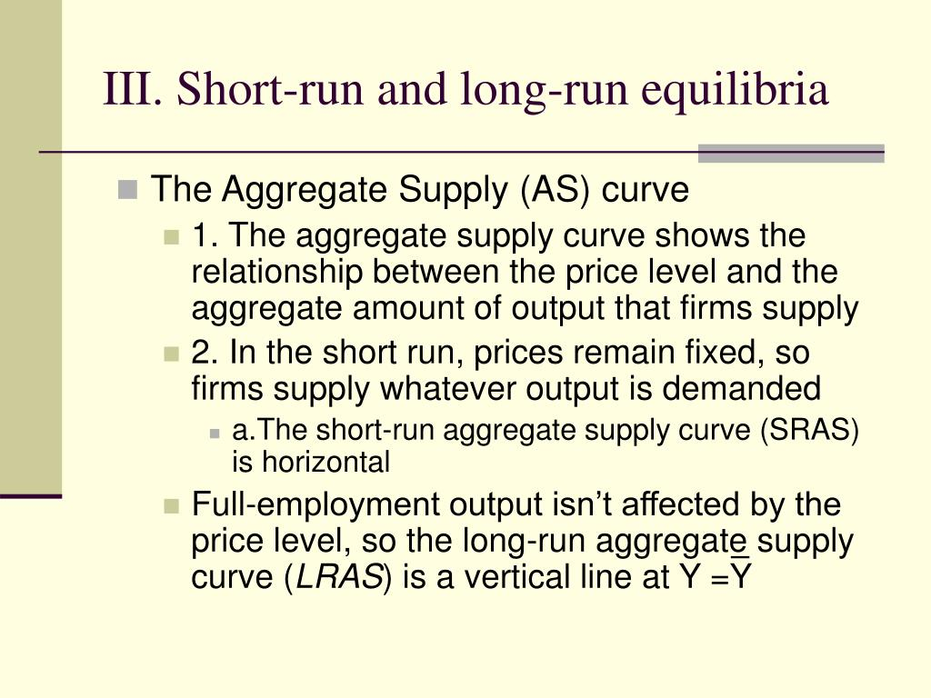 III. Short-run and long-run equilibria