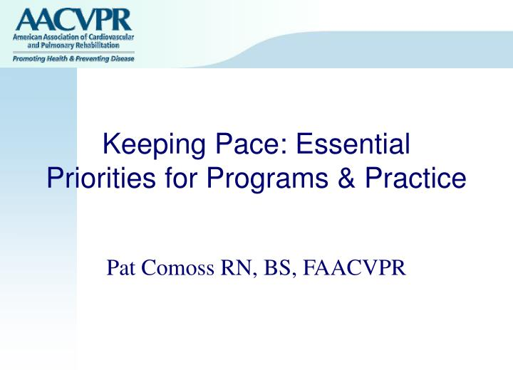 Keeping pace essential priorities for programs practice