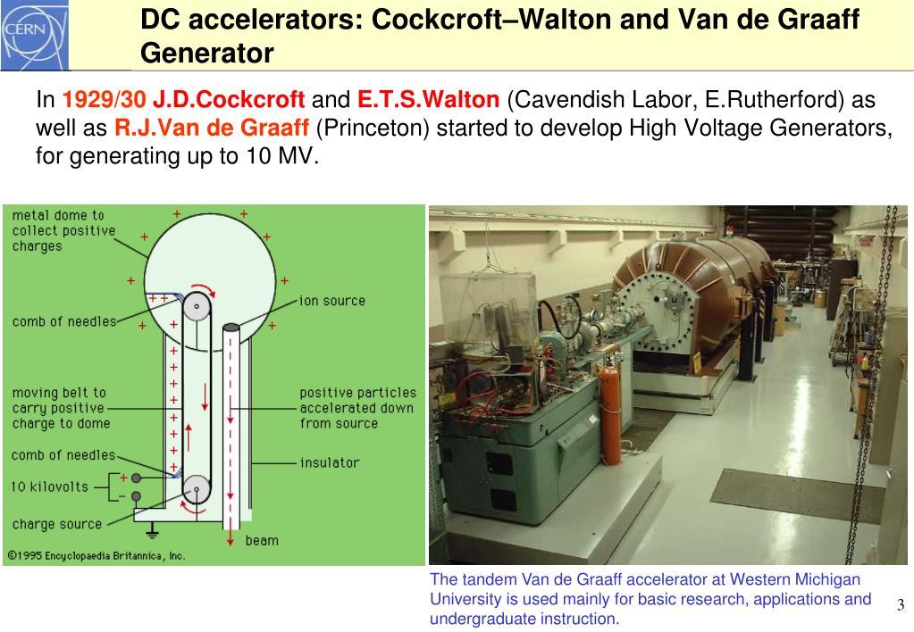 DC accelerators: Cockcroft–Walton and Van de Graaff Generator