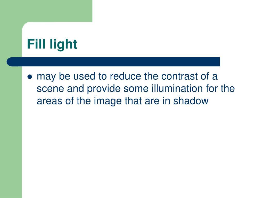 Fill light