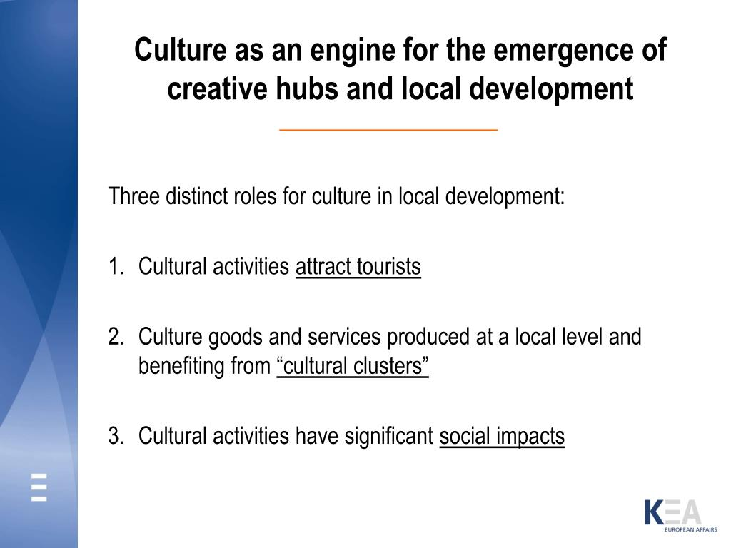 Culture as an engine for the emergence of creative hubs and local development