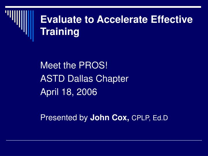 Evaluate to accelerate effective training l.jpg