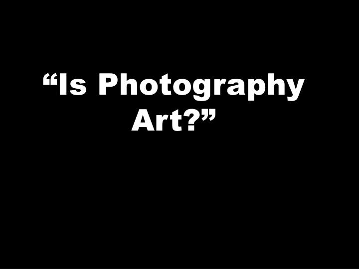 Is photography art