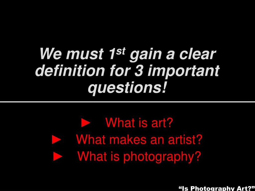 """Is Photography Art?"""