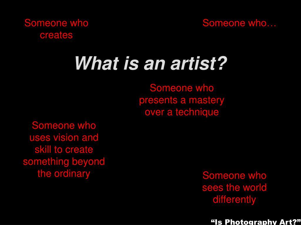 Someone who creates