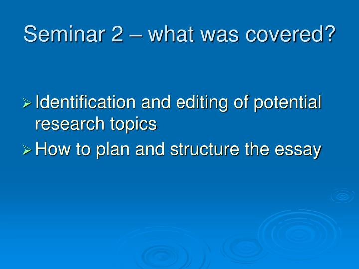 Seminar 2 what was covered