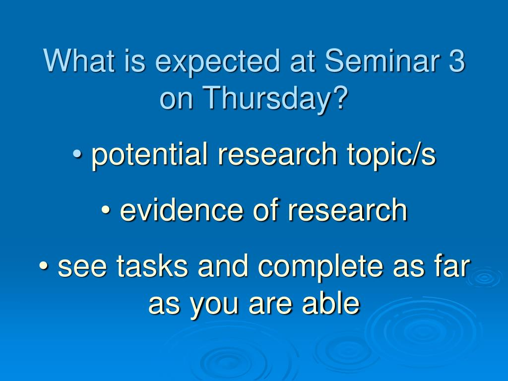 What is expected at Seminar 3 on Thursday?