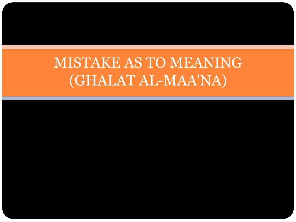 MISTAKE AS TO MEANING