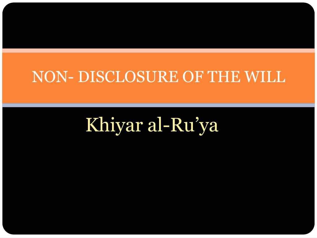 NON- DISCLOSURE OF THE WILL