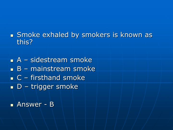 Smoke exhaled by smokers is known as this?