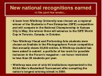 new national recognitions earned in the past few weeks7