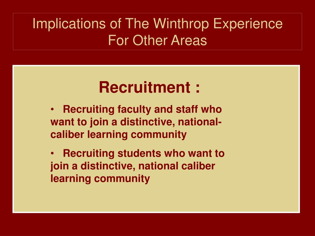Implications of The Winthrop Experience