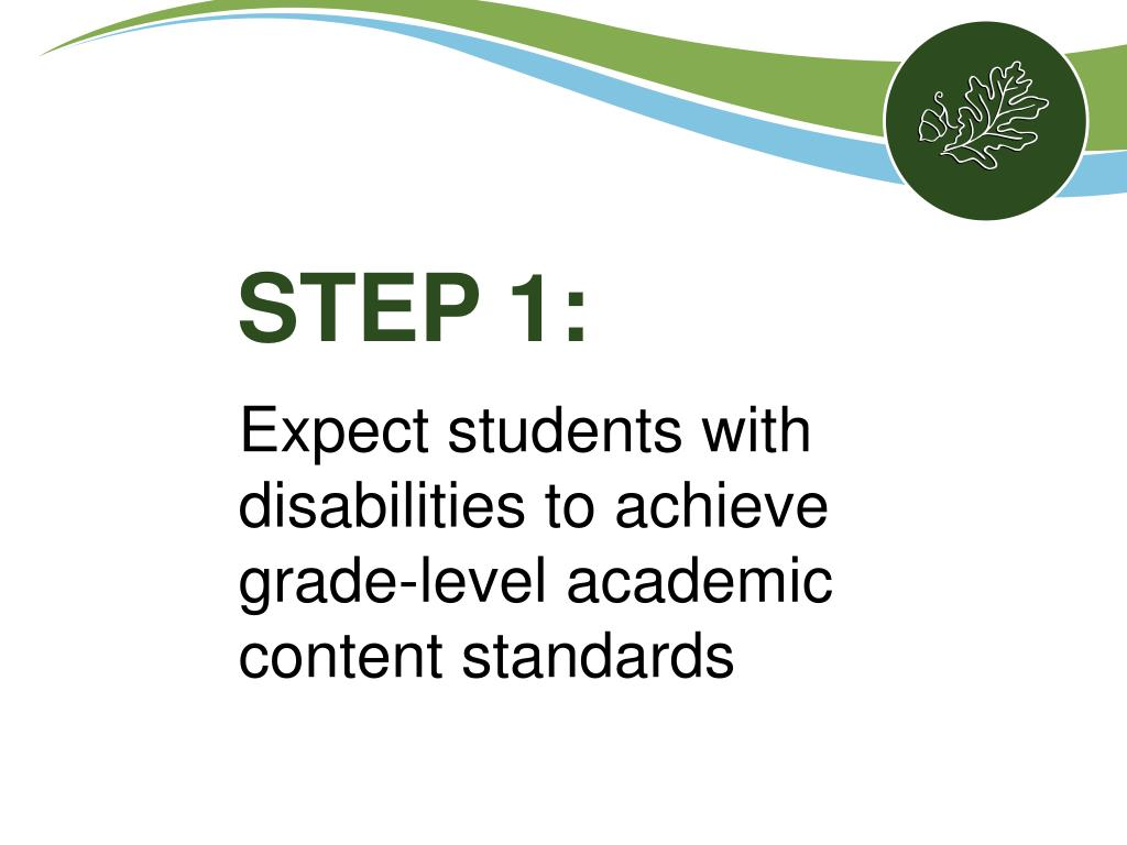 Expect students with disabilities to achieve grade-level academic content standards